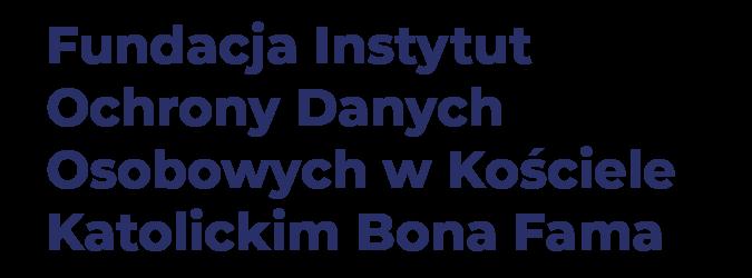 Fundacja Instytut Ochrony Danych Osobowych w Kościele Katolickim Bona Fama